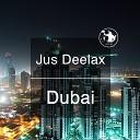 Jus Deelax - Dubai Original Mix