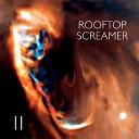 Rooftop Screamer - Hot Stuff