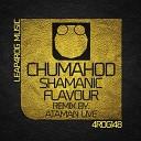 Chumahod - Shamanic Flavour Original Mix