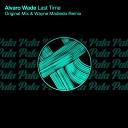 Alvaro Wade - Last Time Wayne Madiedo Remix