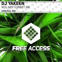 DJ Yakeen - You Not Forget Me Original Mix