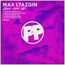 Max Lyazgin - Good Trip You I feat Max Vertigo SevenEver Album Version SS