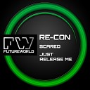 Re Con - Just Release Me Original Mix