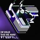 Dr Willis - Take Me Away Original Mix