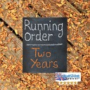 Running Order - Looking for you always