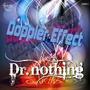 Dr Nothing - Doppler Effect Original Mix