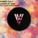 Ahmed Daly - Under My Skin Original Mix