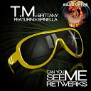 T M feat Brittany Spinella - Can You See Me Vocal Mix