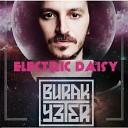 Burak Yeter - Electric Daisy Original Mix