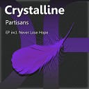 Crystalline - Partisans Original Mix