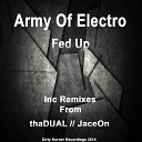Army Of Electro - Fed Up JaceOn Remix