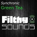 Synchronic - Green Tea Original Mix