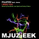 FILATOV feat Jama I miss you - FILATOV feat Jama I miss you