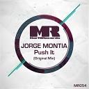 Jorge Montia - Push It Original Mix