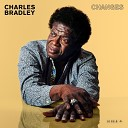 Charles Bradley feat Menahan Street Band The Sha La Das - Crazy for Your Love