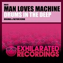Man Loves Machine - Drums In The Deep Facture Re