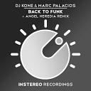 Marc Palacios DJ Kone - Back To Funk Angel Heredia Remix