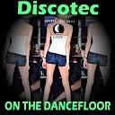 Discotec - On The Dancefloor Original Mix