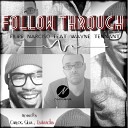 Filipe Narciso feat Wayne Tennant - Follow Through Original Mix