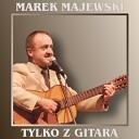 Marek Majewski - My l podnios a