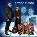 Big Dance - Siedz na awce i ci gn browar