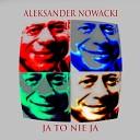 Aleksander Nowacki - Za twe pieni dze