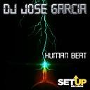 DJ Jose Garcia - Human Beat Original Mix
