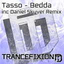Tasso UK - Bedda Daniel Skyver Remix