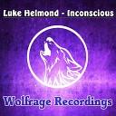 Luke Helmond - Inconscious Original Mix
