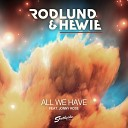 Музыка - Andreas Rodlund Matt Hewie feat Jonny Rose All We Have Radio Edit