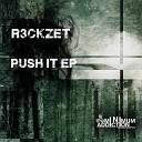 R3ckzet - Push It Original Mix