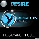 The Sayang Project - Desire Original Mix