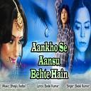 Badal Kumar - Aankho Se Aansu Bahte Rahe