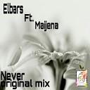 Elbars feat Maijena - Never Original Mix