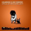 Holbrook SkyKeeper - Circle Of Spotless Light Original Mix