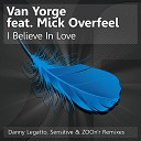 Van Yorge feat Mick Overfeel - I Believe In Love Sensitive Remix