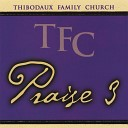 Thibodaux Family Church - You Are The One