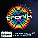 Tronik - Squiggly Riddles Original Mix