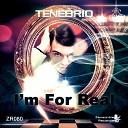 Tenebrio - I m For Real Da Cool Tony Remix