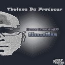 Thulane Da Producer - Visions Of Mecca Original Mix