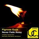 Pignose Guys - Never Fade Away Original Mix