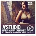 А Студио - Папа Мама DJ Favorite Mr Romano Official Remix Fashion Music Records