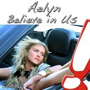 Aelyn Алена Самойленко - Belive me