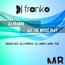DJ Franko - Let The Music Play Dj Maki Remix