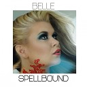 BELLE - Spellbound Mike Moorish Remix