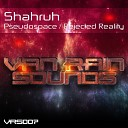 Shahruh - Pseudospace Original Mix