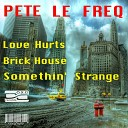 Pete Le Freq - Brick House Original Mix