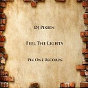 DJ Piksen - Feel The Lights Original Mix