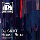 DJ Sk t - House Beat Original Mix