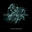 DJ Piksen - Leap In The Dark Original Mix